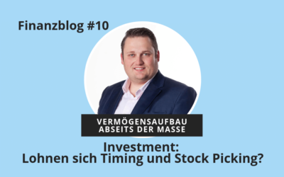 Investment: Lohnen sich Timing und Stock Picking?